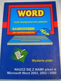 Word czyli komputerowe pisanie Samouczek dla nieinformatyków