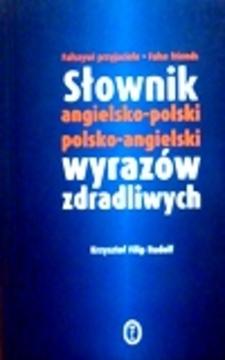 Słownik angielsko-polski polsko-angielski wyrazów zdradliwych /31248/