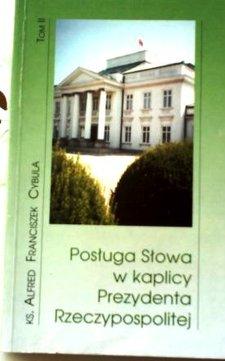 Posługa Słowa w kaplicy Prezydenta Rzeczypospolitej Tom II