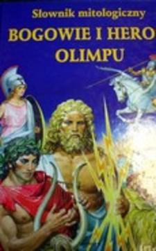 Bogowie i herosi Olimpu słownik mitologiczny