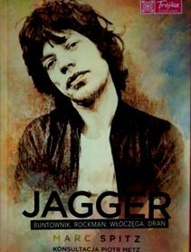 Jagger buntownik, rockman, włóczęga, drań
