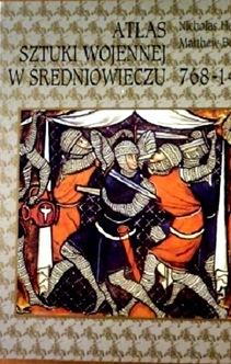 Atlas Sztuki wojennej w średniowieczu 768-1487