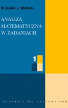 Analiza matematyczna w zadaniach cz.1 /112927/