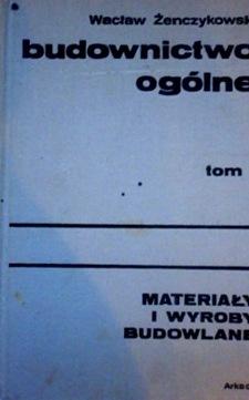 Budownictwo ogólne Tom 1 Materiały i wyroby budowlane /20304/