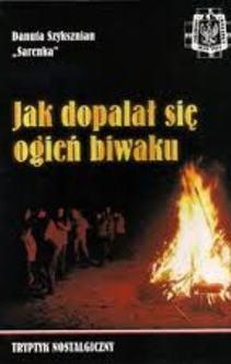 Jak dopalał się ogień biwaku