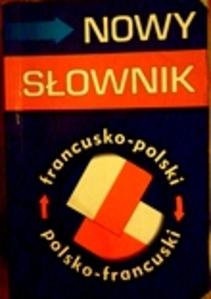 Nowy słownik francusko-polski polsko-francuski
