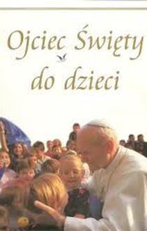 Ojciec Święty do dzieci