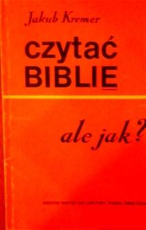 Czytać Biblię ale jak?