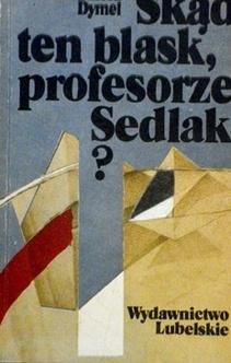 Skąd ten blask, profesorze Sedlak?