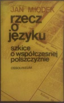 Rzecz o języku Szkice o wpółczesnej polszczyźnie /7125/