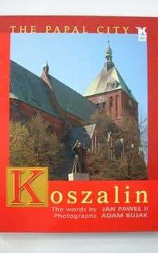 The Papal City Koszalin the word by John Paul II