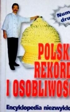 Polskie rekordy i osobliwości. Encyklopedia niezwykłości Nr 2