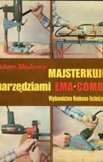 Majsterkuję narzędziami Ema - Combi