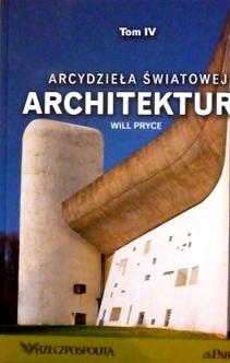 Arcydzieła światowej architektury Tom IV cz.2 po roku 1500