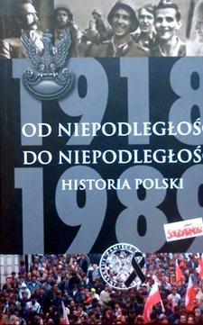 Od niepodległości do niepodległości. Historia Polski /1985/