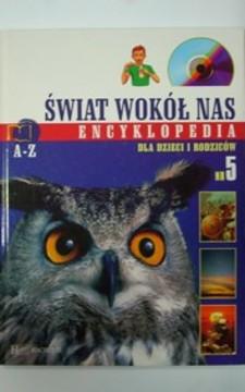 Encyklopedia dla dzieci i rodziców Świat wokół nas A-Z nr 5