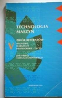 Technologia maszyn V Zbiór referatów