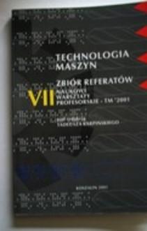 Technologia maszyn VII Zbiór referatów