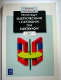 Podstawy elektrotechniki i elektroniki dla elektryków cz.1 /411/