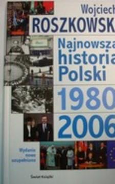 Najnowsza historia Polski 1980-2006 /33066/