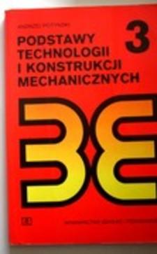 Podstawy technologii i konstrukcji mechanicznych /9470/