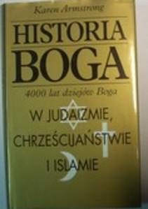 Historia Boga 4000 lat dziejów Boga w judaiźmie, chrześcijaństwie i islamie