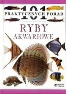 101 praktycznych porad Ryby akwariowe