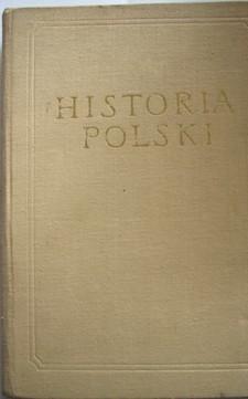 Historia Polski Tom I do roku 1764 część 3 /31969/