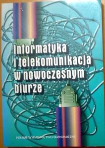 Informatyka i telekomunikacja w nowoczesnym biurze
