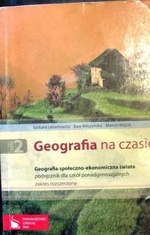 Geografia na czasie 2 Geografia społeczno - ekonomiczna świata rozszerzenie