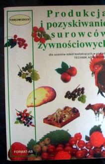 Technik agrobiznesu Produkcja i pozyskiwanie surowców żywnościowych