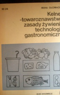 Kelner - towaroznawstwo, zasady żywienia, technologia gastronomiczna