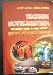 Technik hotelarstwa Organizacja pracy w hotelarstwie /5162/