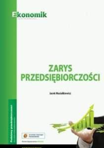 Zarys przedsiębiorczości Podręcznik /7542/