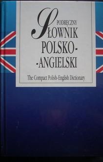 Podręczny słownik angielsko-polski The Compact English-Polish Dictionary
