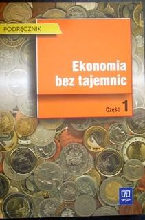 Ekonomia bez tajemnic część 1 Podręcznik