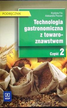 Technologia gastronomiczna z towaroznawstwem część 2 /7353/