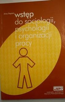 Wstęp do socjologii, psychologii i organizacji pracy