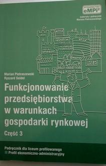Funkcjonowanie przedsiębiorstwa w warunkach gospodarki rynkowej cz.3 Podręcznik