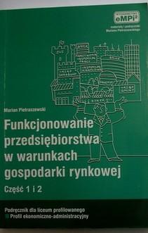 Funkcjonowanie przedsiębiorstwa w warunkach gospodarki rynkowej cz.1i2 Podręcznik