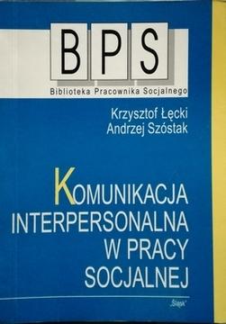Komunikacja interpersonalna w pracy socjalnej /20928/