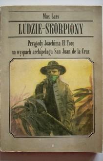 Ludzie skorpiony Przygody Joachima El Toro na wyspach archipelagu San Juan de la Cruz