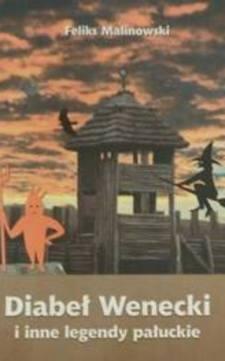 Diabeł Wenecki i inne legendy pałuckie