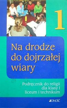 Religia 1 LO Podręcznik Na drodze do dojrzałej wiary