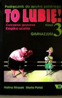 Język polski 3 gim. Ćwiczenia językowe To lubię