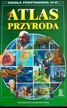 Przyroda Atlas Szkoła podstawowa IV-VI