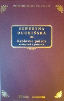 Perły Biblioteki Narodowej Królowie polscy w obrazach i pieśniach