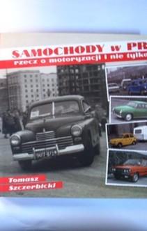 Samochody w PRL rzecz o motoryzacji i nie tylko...