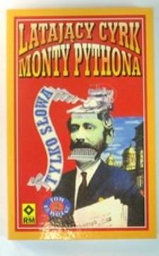 Latający cyrk Monty Pythona Tom 1 Tylko słowa /4210/