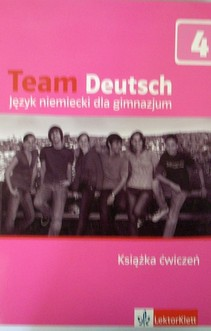 Team Deutsch cz.4 gim. Ćw.j.niemiecki